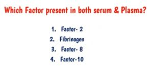 Frequent Questions: Factors in plasma and serum